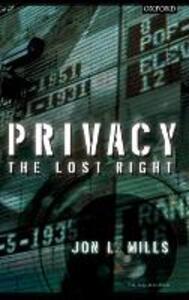 Privacy: The Lost Right - Jon L. Mills - cover