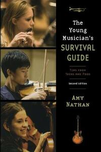 The Young Musician's Survival Guide: Tips from Teens and Pros - Amy Nathan - cover