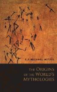The Origins of the World's Mythologies - E. J. Michael Witzel - cover