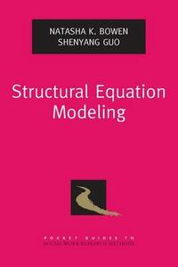 Structural Equation Modeling - Natasha K. Bowen,Shenyang Guo - cover