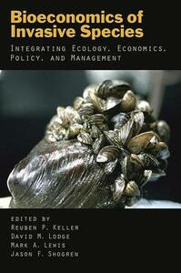 Bioeconomics of Invasive Species: Integrating Ecology, Economics, Policy, and Management - cover