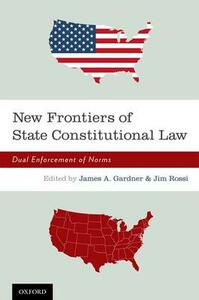 New Frontiers of State Constitutional Law: Dual Enforcement of Norms - cover