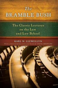 The Bramble Bush: The Classic Lectures to Law and Law Schools - Karl N. Llewellyn - cover