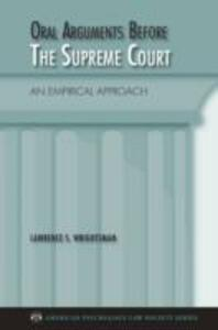 Oral Arguments Before the Supreme Court: An Empirical Approach - Lawrence S. Wrightsman - cover