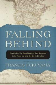 Falling Behind: Explaining the Development Gap Between Latin America and the United States - cover