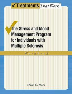 The Stress and Mood Management Program for Individuals With Multiple Sclerosis: Workbook - David Mohr - cover