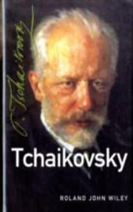Tchaikovsky - Roland John Wiley - cover