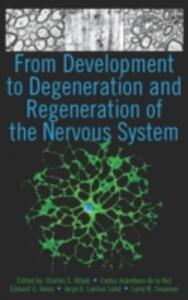 From Development to Degeneration and Regeneration of the Nervous System - cover