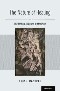 The Nature of Healing: The Modern Practice of Medicine - Eric J. Cassell - cover