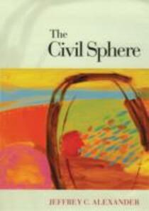 The Civil Sphere - Jeffrey C. Alexander - cover