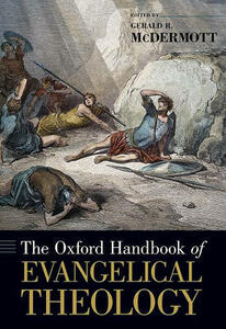 The Oxford Handbook of Evangelical Theology - cover