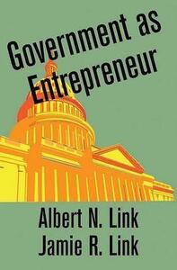 Government as Entrepreneur - Albert N. Link,Jamie R. Link - cover