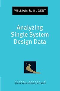 Analyzing Single System Design Data - William Nugent - cover