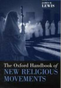The Oxford Handbook of New Religious Movements - James R. Lewis - cover
