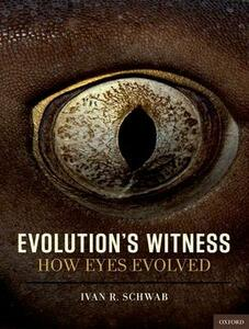 Evolution's Witness: How eyes evolved - Ivan R. Schwab - cover