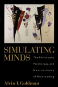 Simulating Minds: The Philosophy, Psychology, and Neuroscience of Mindreading - Alvin I. Goldman - cover