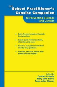 The School Practitioner's Concise Companion to Preventing Violence and Conflict - cover