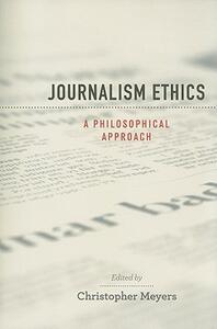 Journalism Ethics: A Philosophical Approach - cover