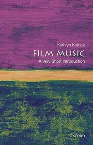 Film Music: A Very Short Introduction - Kathryn Kalinak - cover