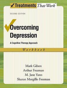 Overcoming Depression: Workbook - Mark Gilson,Arthur Freeman,M. Jane Yates - cover