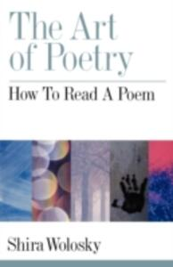 The Art of Poetry: How to Read a Poem - Shira Wolosky - cover