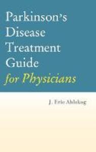 Parkinson's Disease Treatment Guide for Physicians - J. Eric Ahlskog - cover