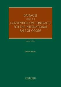 Damages Under the Convention of Contracts for the International Sale of Goods - Bruno Zeller - cover