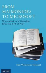 From Maimonides to Microsoft: The Jewish Law of Copyright Since the Birth of Print - Neil Weinstock Netanel,David Nimmer - cover