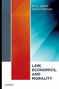 Law, Economics, and Morality - Eyal Zamir,Barak Medina - cover