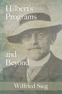 Hilbert's Programs and Beyond - Wilfried Sieg - cover