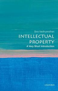Intellectual Property: A Very Short Introduction - Siva Vaidhyanathan - cover