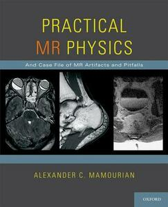 Practical MR Physics - Alexander C. Mamourian - cover