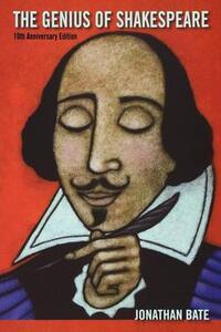 Genius of Shakespeare - Jonathan Bate - cover