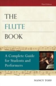 The Flute Book: A Complete Guide for Students and Performers - Nancy Toff - cover