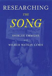 Researching the Song: A Lexicon - Shirlee Emmons,Wilbur Watkin Lewis - cover