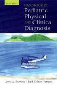 Handbook of Pediatric Physical Diagnosis - Lewis A. Barness,Enid Gilbert-Barness - cover