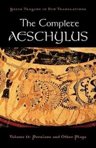 The Complete Aeschylus: Volume II: Persians and Other Plays - cover