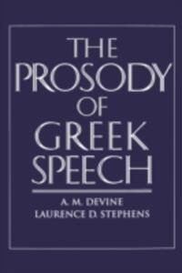 The Prosody of Greek Speech - A. M. Devine,Laurence D. Stephens - cover