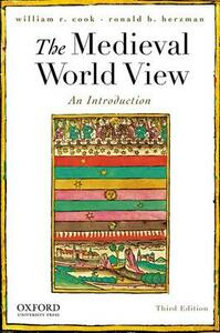 The Medieval World View: An Introduction - William R. Cook,Ronald B. Herzman - cover