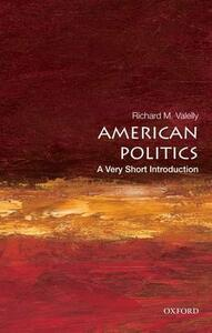 American Politics: A Very Short Introduction - Richard M. Valelly - cover
