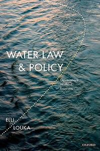 Water Law and Policy: Governance Without Frontiers - Elli Louka - cover
