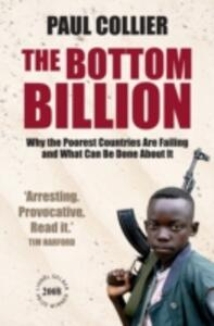 The Bottom Billion: Why the Poorest Countries are Failing and What Can Be Done About It - Paul Collier - cover