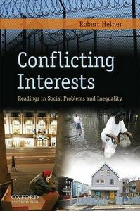 Conflicting Interests: Readings in Social Problems and Inequality - Robert Heiner - cover
