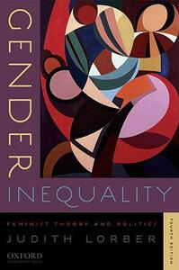 Gender Inequality: Feminist Theories and Politics - Judith Lorber - cover