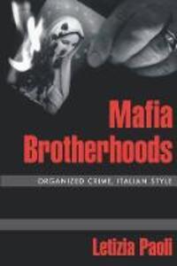 Mafia Brotherhoods: Organized Crime, Italian Style - Letizia Paoli - cover