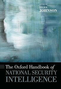 The Oxford Handbook of National Security Intelligence - Loch Johnson - cover
