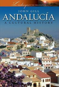 Andalucia: A Cultural History - John Gill - cover