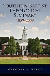Southern Baptist Theological Seminary, 1859-2009 - Gregory A. Wills - cover
