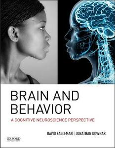 Brain and Behavior: A Cognitive Neuroscience Perspective - David Eagleman,Jonathan Downar - cover