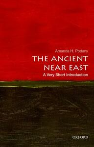 The Ancient Near East: A Very Short Introduction - Amanda H. Podany - cover